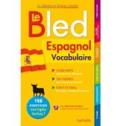 Le Bled Espagnol vocabulaire édition Hachette