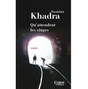 Qu'attendent les singes de Yasmina Khadra