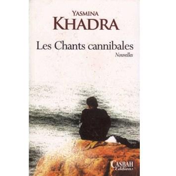 Les chants cannibales de Yasmina Khadra