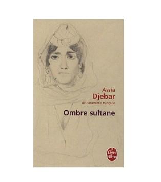 Ombre sultane - Assia Djebar