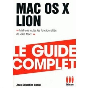 Mac os x lion le guide complet maitrisez toutes les fonctionnalités de votre mac