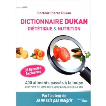 DICTIONNAIRE DUKAN DIÉTÉTIQUE & NUTRITION
