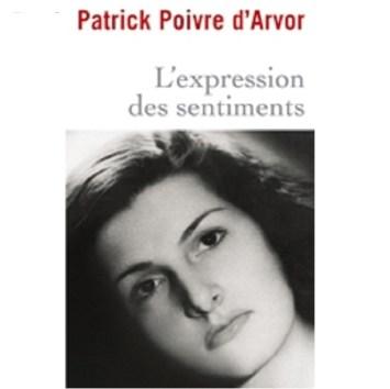 L'Expression des sentiments de Patrick poivre d'arvor