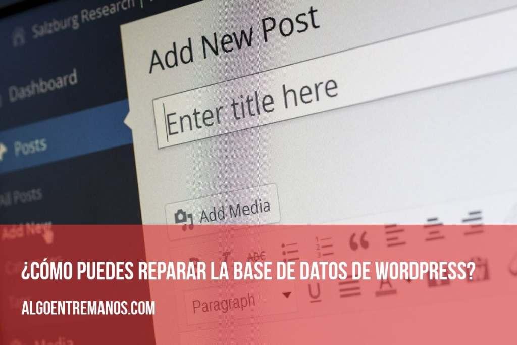 ¿Cómo puedes reparar la base de datos de WordPress?