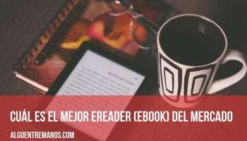 ¿Cuál es el mejor eReader (ebook) del mercado?