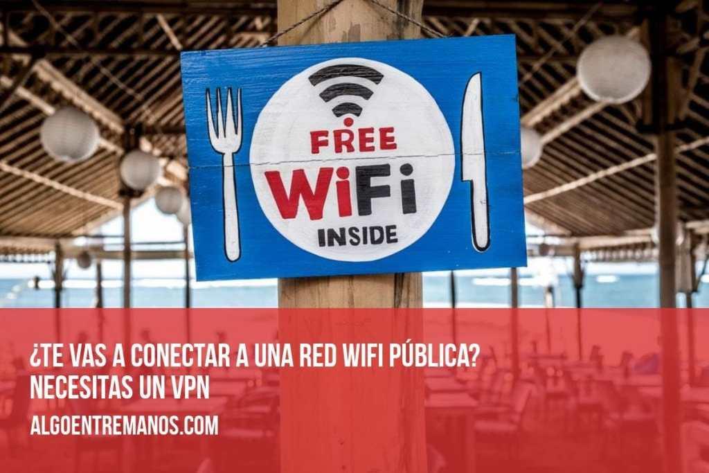 ¿Te vas a conectar a una red WIFI pública? Necesitas un VPN