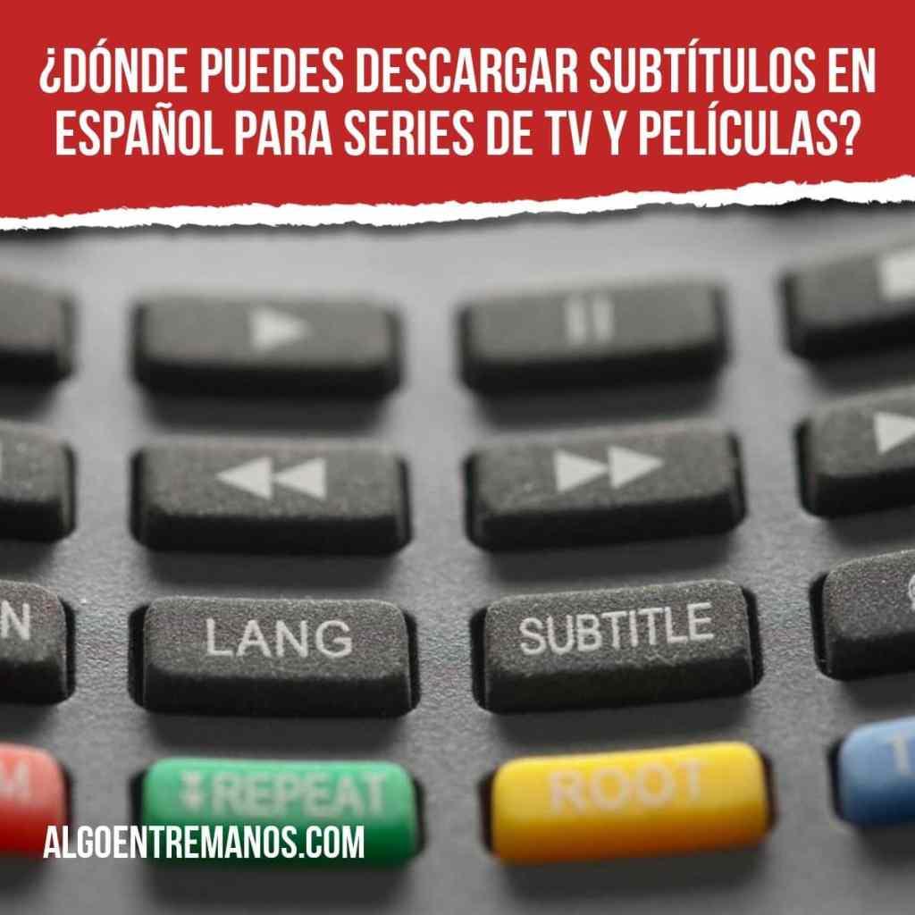 ¿Dónde puedes descargar subtítulos en Español para series de TV y películas?