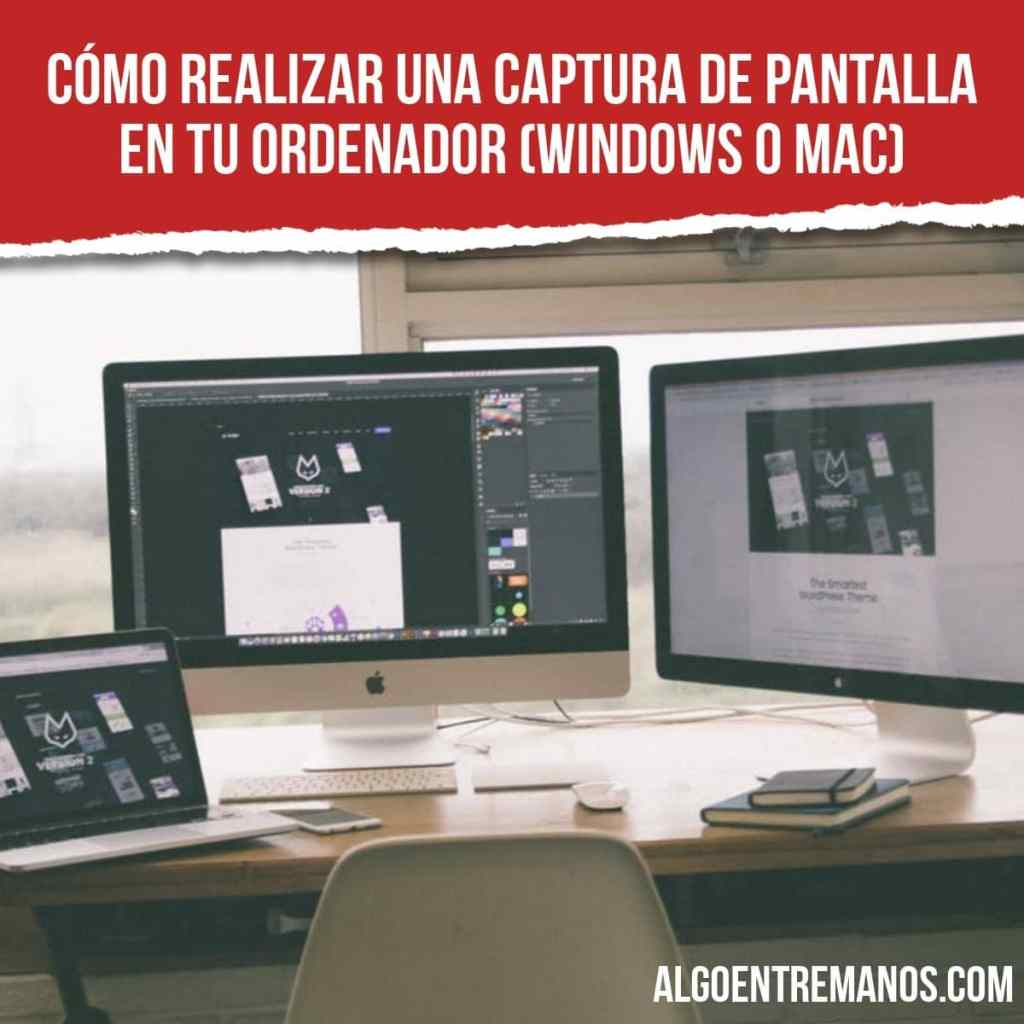 Cómo realizar una captura de pantalla en tu ordenador (Windows o Mac)