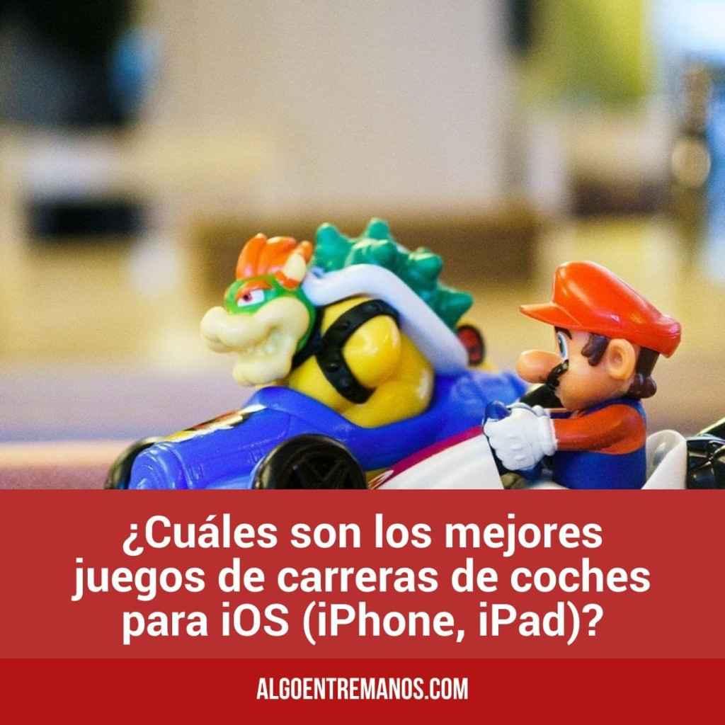 ¿Cuáles son los mejores juegos de carreras de coches para iOS (iPhone, iPad)?