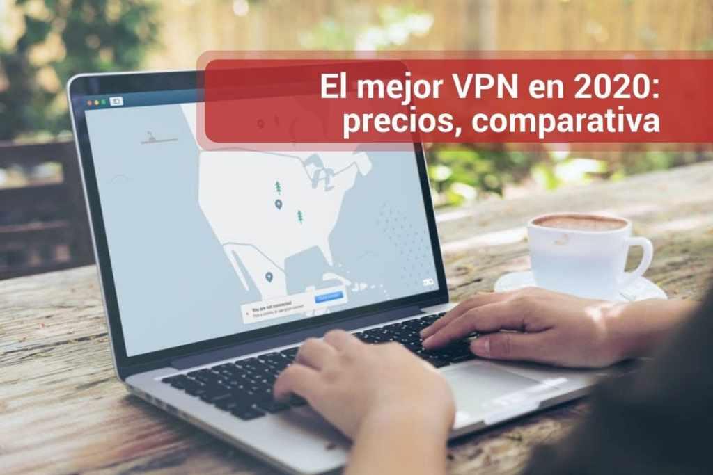 El mejor VPN en 2020: precios, comparativa