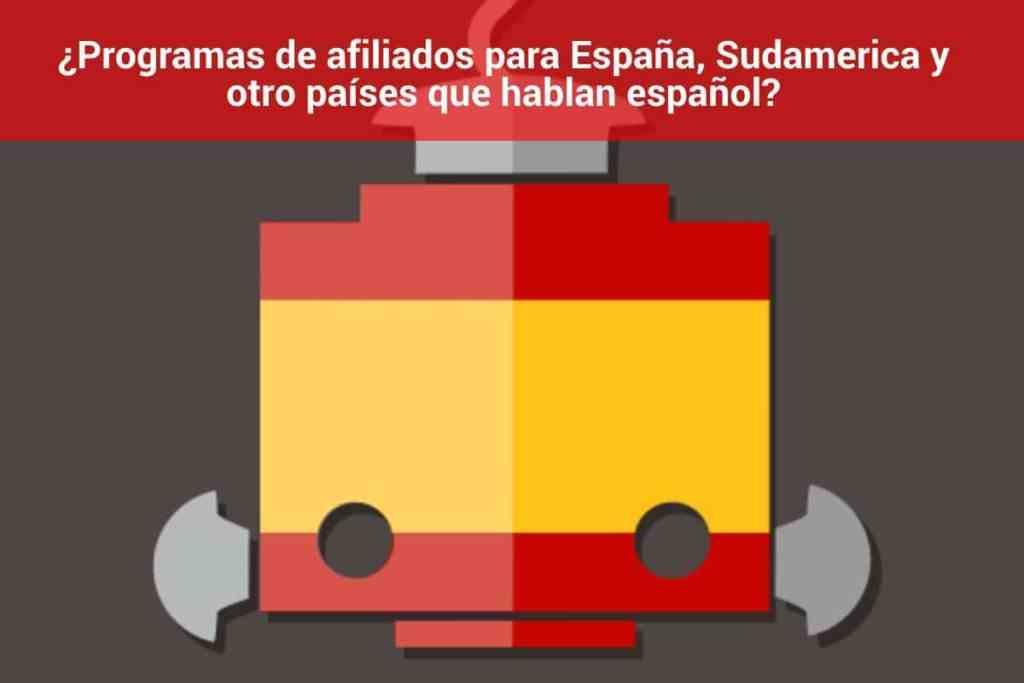 ¿Programas de afiliados para España, Sudamerica y otro países que hablan español?