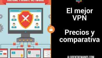 El mejor VPN: precios y comparativa