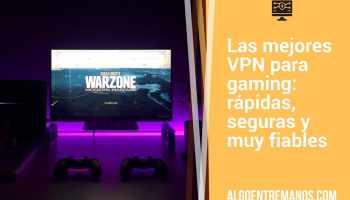Las mejores VPN para gaming: rápidas, seguras y muy fiables