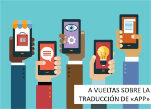 A vueltas sobre la traducción de app