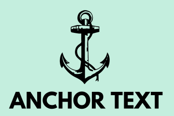 Anchor text is essential for a strong SEO strategy
