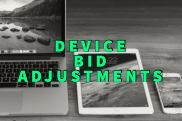 device bid adjustments written in green over laptop, tablet, and phone