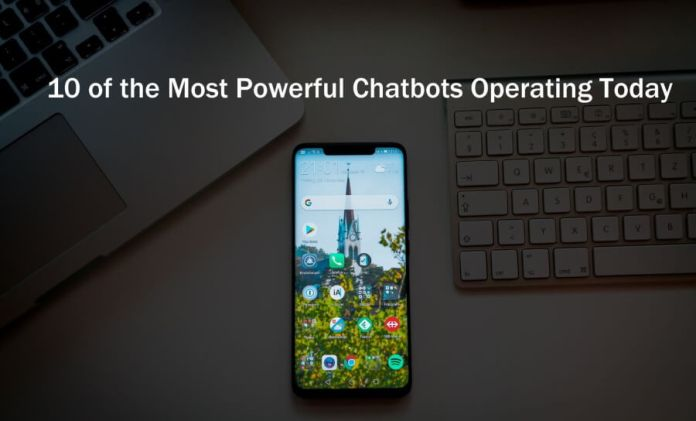 10 of the Most Powerful Chatbots