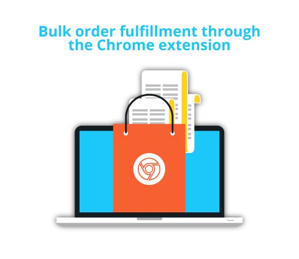 bulk order fulfillment through the chrome extension