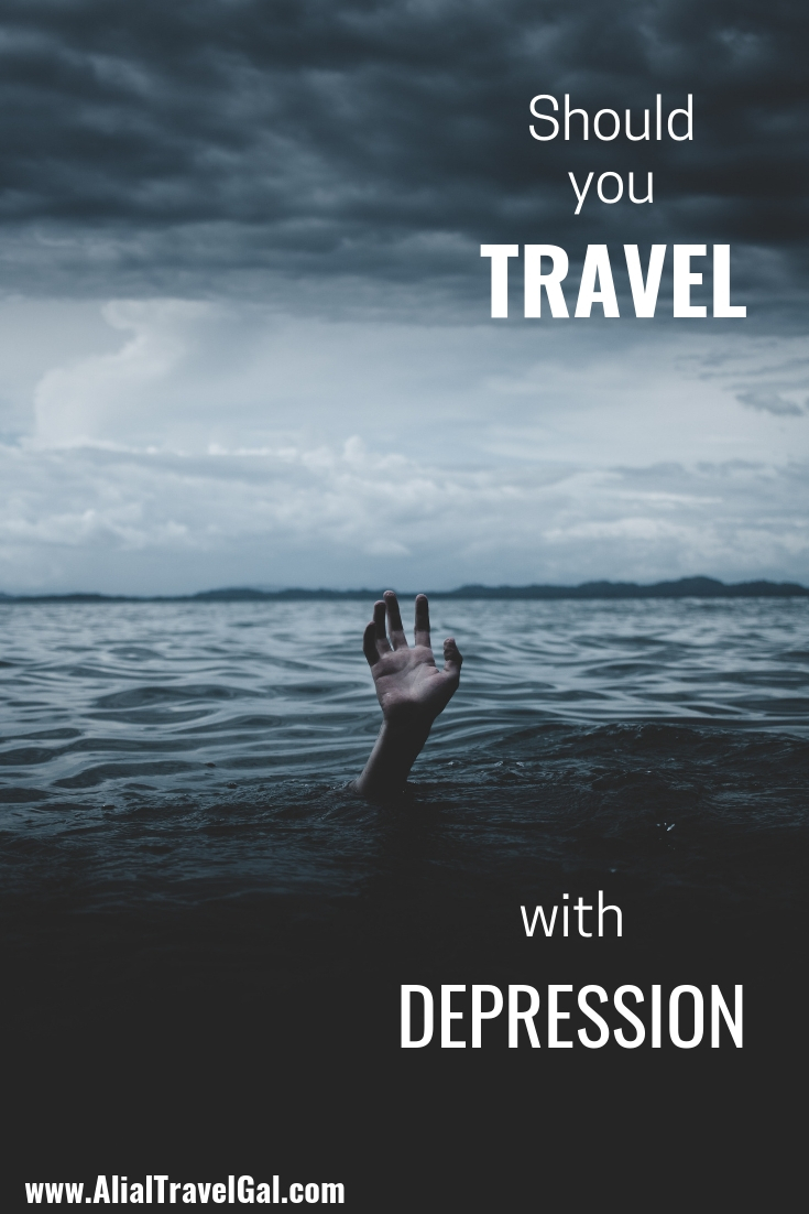 Should You Travel With Depression Dealing with depression