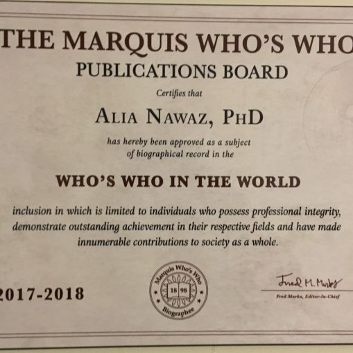 The Marquis Who'sWho Publications Board certifies that Dr. Alia Nawaz has been approved for her publications and her Biographical record in the Who'sWho in the World. Year 2017 - 2018