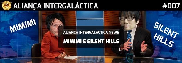 Alianca_Intergalactica-007-News_Mi_Mi_Mi_e_Silent_Hill_Mini