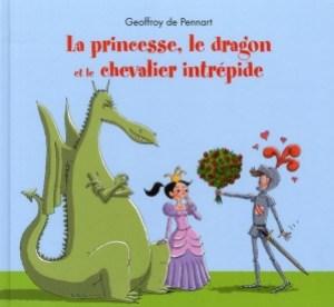 La princesse le dragon et le chevalier intrépide