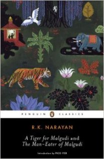 A Tiger for Malgudi and The Man-Eater of Malgudi by R.K. Narayan