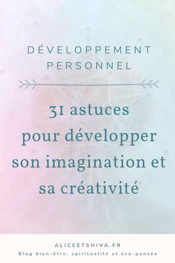 imagination developper creativite astuces conseils etre creatif