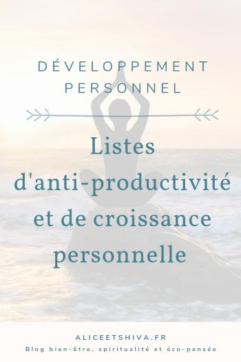 alice et shiva listes anti productivite rentree organisation bien etre ralentir le rythme croissance personnelle developpement personnel