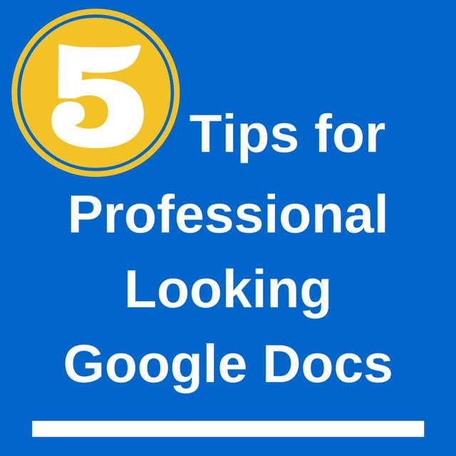 5 ways to make professional looking google documents teacher tech
