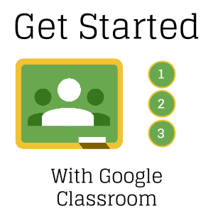 Get started start google classroom
