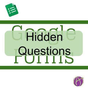 Google Forms Hidden Questions