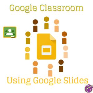 Google Classroom Collaborative Slides