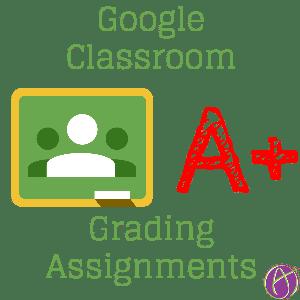 Google Classroom Grading Assignments (2)