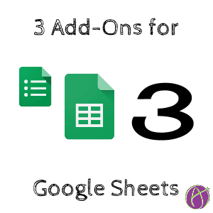 3 Add Ons for Google Sheets