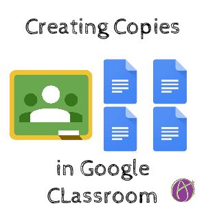 Google Classroom: Make a Copy for Each Student - Teacher Tech