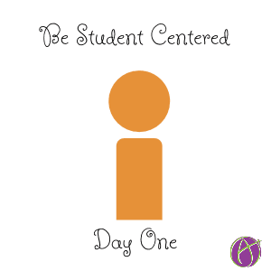 be student centered day one