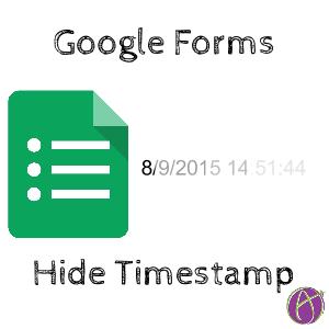 google forms hide timestamp
