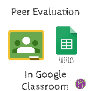 peer evaluation in google classroom