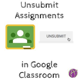 unsubmit google classroom