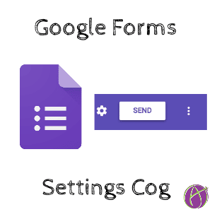 Google Forms Settings