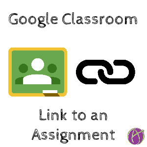link to an assignment google classroom