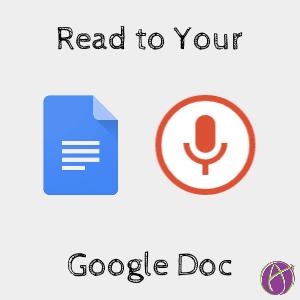 Google Docs: Read to It - Teacher Tech