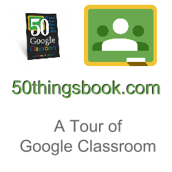 A tour of Google Classroom with 50thingsbook.com