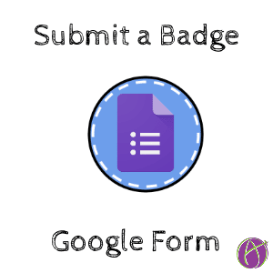 Submit a Badge Google Forms