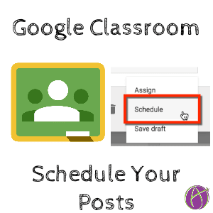 Schedule your Google Classroom Posts