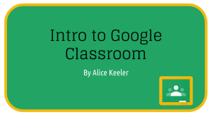 Intro to Google Classroom