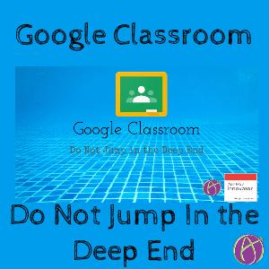 Google Classroom Alice Keeler Do Not Jump In The Deep End