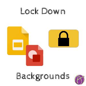 google slides create a locked down background teacher tech