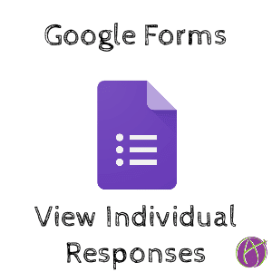 google forms view individual responses
